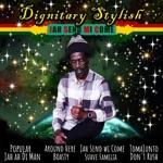 Dignitary Stylish & Paro Normal Ent. - Jah Send Wi Come