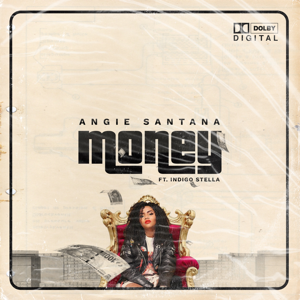 Angie Santana - Money feat. Indigo Stella