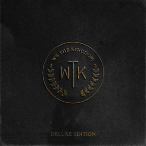 We The Kingdom - Holy Water (Deluxe)