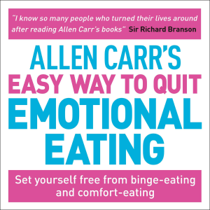 Allen Carr's Easy Way to Quit Emotional Eating: Set Yourself Free from Binge-Eating and Comfort-Eating (Unabridged)