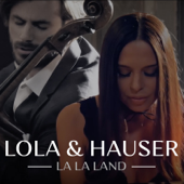 La La Land (Original Motion Picture Soundtrack) - Lola & Hauser