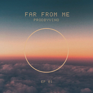 Vino - Far from Me - EP