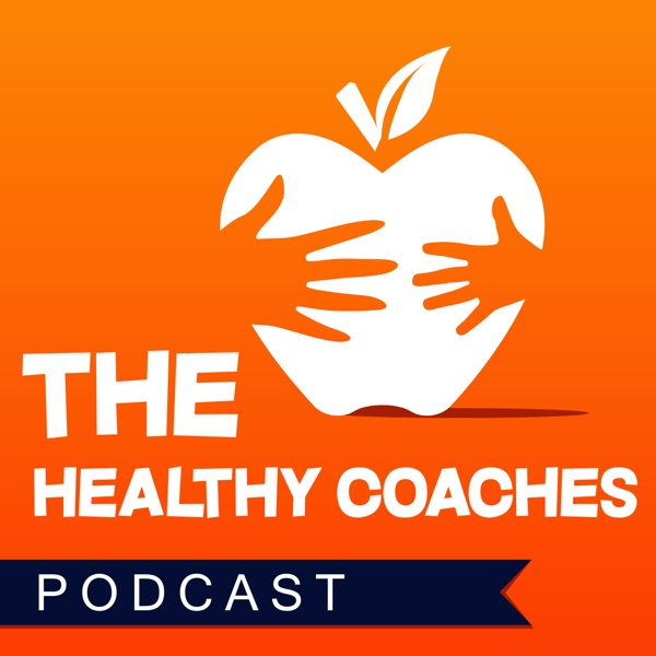 The Healthy Coaches Podcast