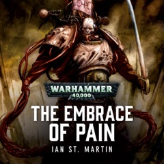The Embrace of Pain: Warhammer 40,000