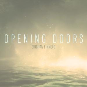 Siobhan Finneas - Opening Doors