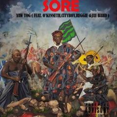 Sore (feat. O'Kenneth, City Boy, ReGGie & Jay Bhad)