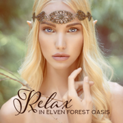 Relax in Elven Forest Oasis: Enchanted Harp Sanctuary, Spirit of Trees, Sacred Dryad Flute, Liquid Magic Healing - Irish Celtic Spirit of Relaxation Academy - Irish Celtic Spirit of Relaxation Academy