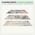 Floating Points, Pharoah Sanders & The London Symphony Orchestra - Movement 6