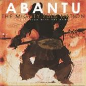 The Mighty Zulu Nation - Abantu