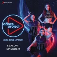 The Dance Project (Season 1: Episode 9) - EP
