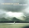The Wings of a Film: The Music of Hans Zimmer (Live) - Hans Zimmer