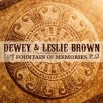 Dewey & Leslie Brown - Fountain of Memories