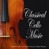 Cello Music DEA Channel, Classical Music DEA Channel & Relaxing Classical Music Academy - Classical Cello Music: Mellow Cello and Piano Famous Classic Pieces artwork