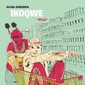 IKOQWE - Pele (feat. Batida & Ikonoklasta)