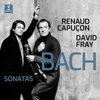 David Fray & Renaud Capuçon - Bach: Sonatas for Violin & Keyboard Nos 3-6  artwork
