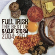 Full Irish: The Best of Gaelic Storm 2004-2014 - Gaelic Storm - Gaelic Storm