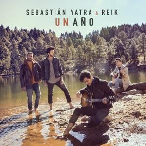 SEBASTIAN YATRA, REIK - Un Ano Chords and Lyrics
