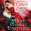 Christy Carlyle - A Duke Changes Everything  artwork