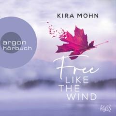 Free like the Wind - Kanada, Band 2 (Ungekürzte Lesung)