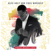Alex Holt and Free Worship - Grace. Mercy. Love  artwork