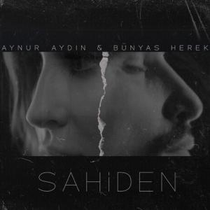 Aynur Aydın - Sahiden feat. Bünyas Herek