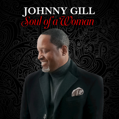 Soul of a Woman - Johnny Gill song