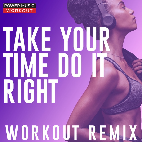 Take Your Time (Do It Right) [Workout Remix] - Single