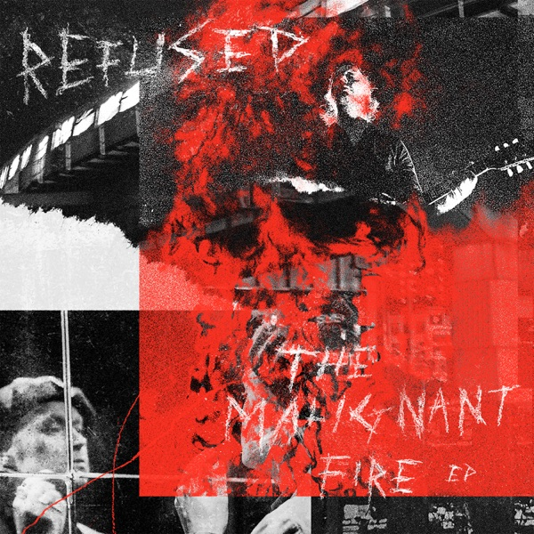 Refused - The Malignant Fire - EP