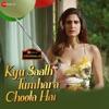 Kyu Saath Tumhara Choota Hai Single