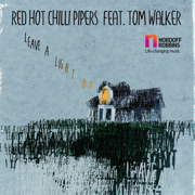 Leave a Light On (feat. Tom Walker) - Red Hot Chilli Pipers - Red Hot Chilli Pipers