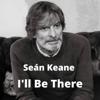 Seán Keane - I'll Be There artwork