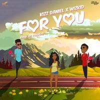 Kizz Daniel - For You (feat. Wizkid) - Single