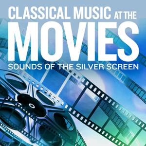 Verschillende artiesten - Sounds Of The Silver Screen: Classical Music At The Movies