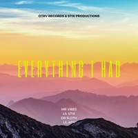 Mr Vibes - Everything I Had (feat. Lil Stix, Dr Sloth & Lil Ady) - Single
