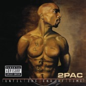 2Pac - Until the End of Time (feat. Richard Page & R.L. Hugger)