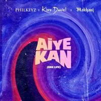 Philkeyz - Aiye Kan (One Life) [feat. Makhaj & Kizz Daniel] - Single