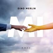 Dino Merlin - Mi