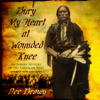 Dee Brown - Bury My Heart at Wounded Knee: An Indian History of the American West  artwork