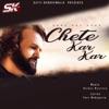 Chete Kar Kar Single