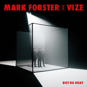 Mark Forster & Vize - Bist du Okay