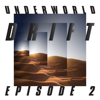 "Underworld - DRIFT Episode 2 ""ATOM"""