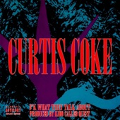 Curtis Coke - F'k What They Talk About