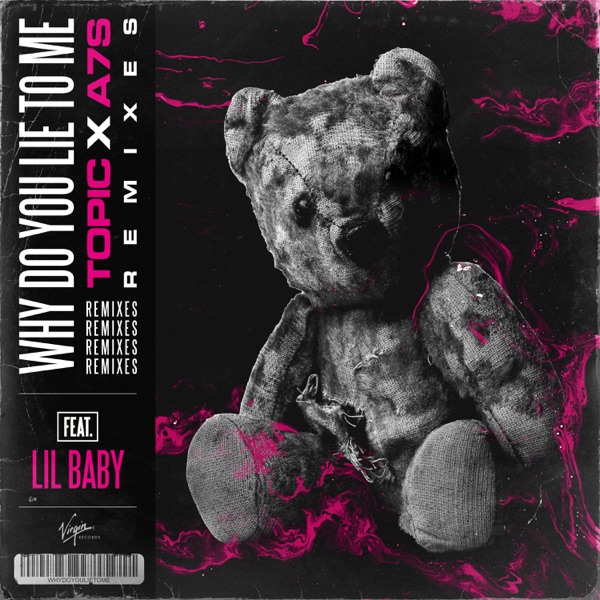 Why Do You Lie To Me (Remixes) [feat. Lil Baby] - EP