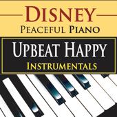 Disney Peaceful Piano: Upbeat Happy Instrumentals