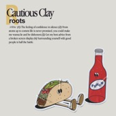Cautious Clay - Roots