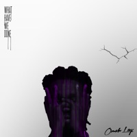Omah Lay - What Have We Done - EP