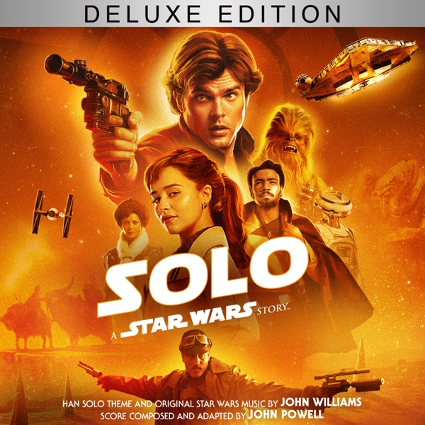John Powell & John Williams - Solo: A Star Wars Story (Original Motion Picture Soundtrack/Deluxe Edition)