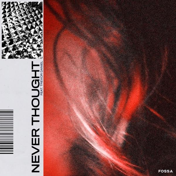 Never Thought (feat. Trevor Daniel) - Single
