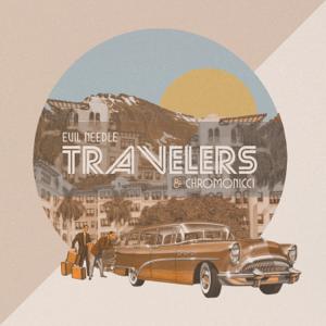 Evil Needle & Chromonicci - Travelers