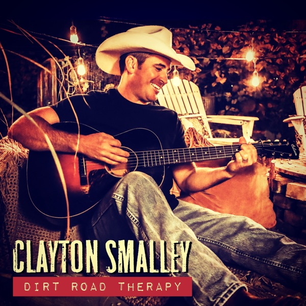 Clayton Smalley - Dirt Road Therapy - EP